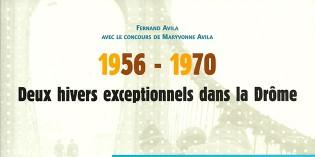 1956-1970, Deux hivers exceptionnels dans la Drôme – Fernand Avila