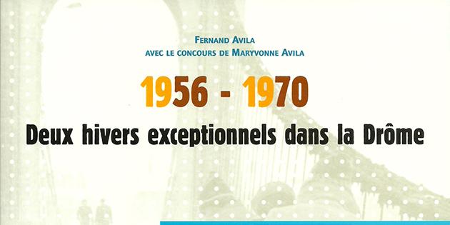 1956-1970, Deux hivers exceptionnels dans la Drôme - Fernand Avila