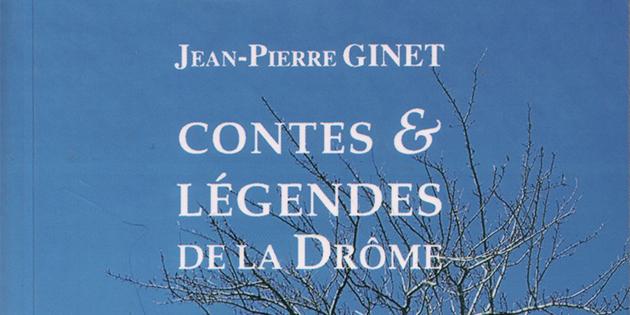 Contes et légendes de la Drôme - Jean-Pierre Ginet