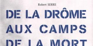 De la Drôme aux camps de la mort – Robert Serre