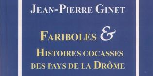 Fariboles et histoires cocasses des pays de la Drôme – Jean-Pierre Ginet