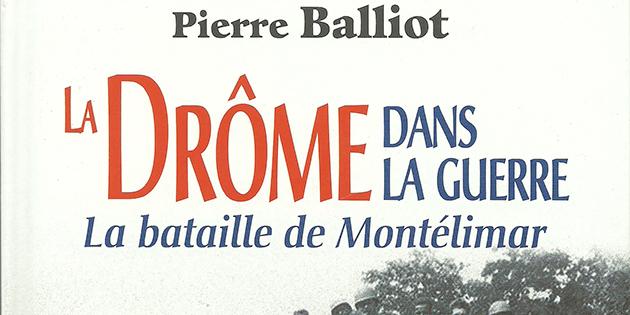 La Drôme dans la Guerre - Pierre Balliot