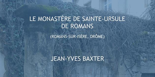 Le monastère de Sainte-Ursule de Romans - Jean-Yves Baxter