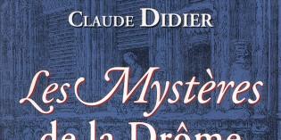 Les Mystères de la Drôme – Claude Didier