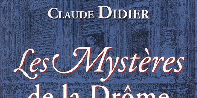 Les Mystères de la Drôme - Claude Didier