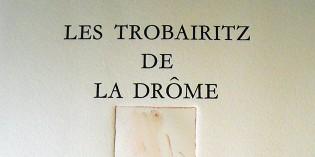 Un livre rare : Les trobairitz de la Drôme