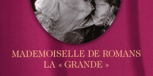 Mademoiselle de Romans, la grande – Michel Garcin