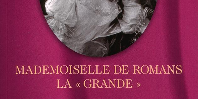 Mademoiselle de Romans, la grande - Michel Garcin