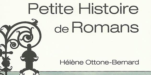 Petite histoire de Romans - Hélène Ottone-Bernard