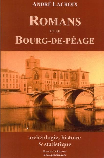 Romans sur is re romans et le bourg de p age andr lacroix for Garage bourg de peage