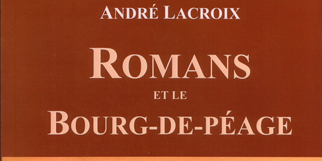 Romans et le Bourg-de-Péage - André Lacroix
