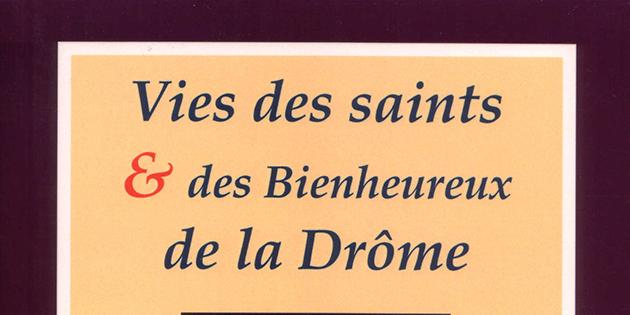 Vie des saints et des bienheureux de la Drôme - Abbé Nadal
