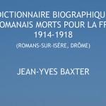 Dictionnaire biographique des romanais Morts pour la France, 1914-1918 – Jean-Yves Baxter